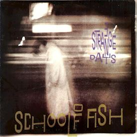 "(7"") School Of Fish ‎– 3 Strange Days"