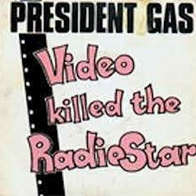 "(7"") President Gas ‎– Video Killed The Radio Star"