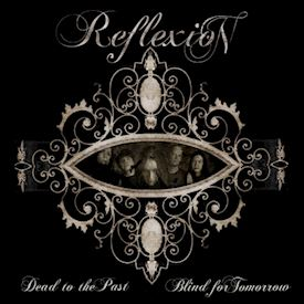 (CD) Reflexion ‎– Dead To The Past, Blind For Tomorrow