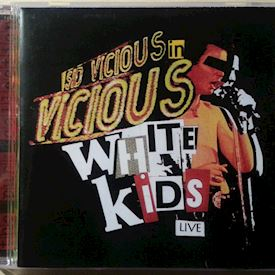 (CD) Vicious White Kids ‎– Sid Vicious In Vicious White Kids Live