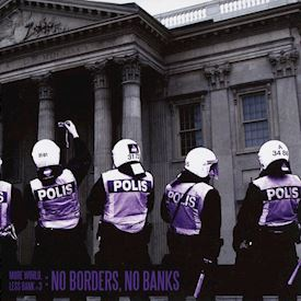 "(7"") Various ‎– More World, Less Bank Part 3: No Borders, No Banks"