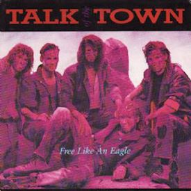 "(7"") Talk Of The Town ‎– Free Like An Eagle"