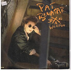 "(7"") Pat Benatar ‎– Sex As A Weapon"
