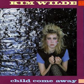 "(7"") Kim Wilde ‎– Child Come Away"