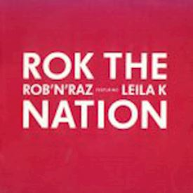 "(7"") Rob 'N' Raz Featuring Leila K ‎– Rok The Nation"
