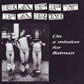 "(7"") Happy Farm ‎– On A Mission For Batman"