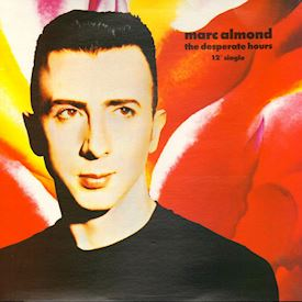 "(12"") Marc Almond ‎– The Desperate Hours"