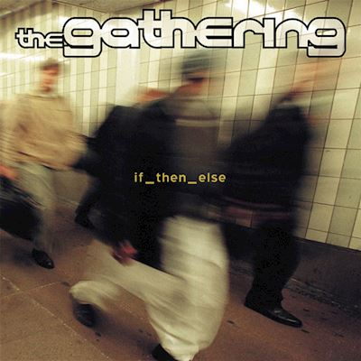 (CD) The Gathering ‎– If_then_else