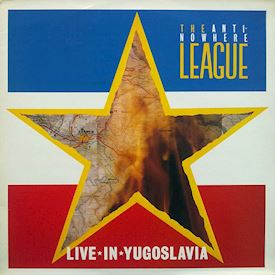 (LP) The Anti-Nowhere League ‎– Live In Yugoslavia