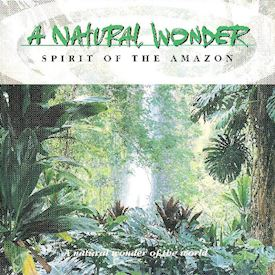 (CD) No Artist ‎– A Natural Wonder - Spirit Of The Amazon