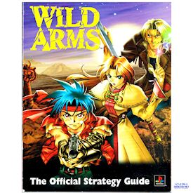 WILD ARMS THE OFFICIAL STRATEGY GUIDE